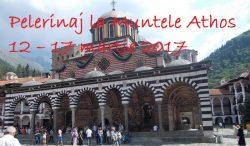 Pelerinaj la Muntele Athos 12 – 17 martie 2017