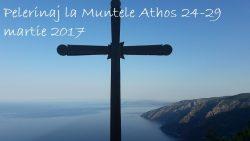 Pelerinaj la Muntele Athos 24-29 martie 2017