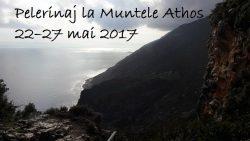 Pelerinaj la Muntele Athos 22–27 mai 2017
