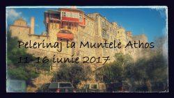 Pelerinaj la Muntele Athos 11–16 iunie 2017