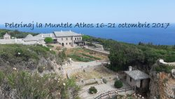 Pelerinaj la Muntele Athos 16-21 octombrie 2017