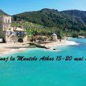 Pelerinaj la Muntele Athos15-20 mai 2018